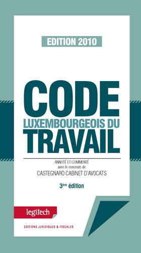 CODE LUXEMBOURGEOIS DU TRAVAIL 2010