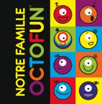 OCTOFUN NOTRE FAMILLE
