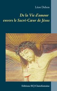 DE LA VIE D AMOUR ENVERS LE SACRE C UR DE JESUS