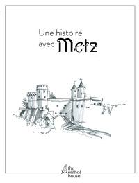 UNE HISTOIRE AVEC METZ, PORTE DES ALLEMANDS