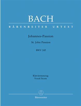 JOHANN SEBASTIAN BACH - ST JOHN PASSION BWV 245 -  SATB + PIANO