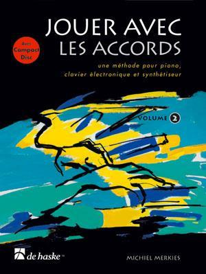 JOUER AVEC LES ACCORDS, VOLUME 2 PIANO OU CLAVIER +CD