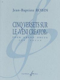 CINQ VERSETS SUR LE -VENI CREATOR-