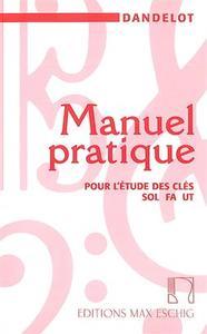 MANUEL PRATIQUE - ANCIENNE EDITION POUR L'ETUDE DES CLES DE SOL, FA ET UT FORMATION MUSICALE