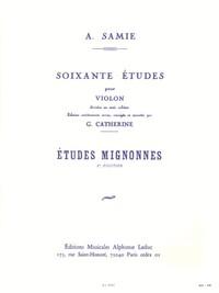 AUGUSTE SAMIE - ETUDES MIGNONNES, 1<SUP>ER</SUP> CAHIER DES SOIXANTE ETUDES POUR VIOLON