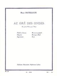 HENRI DUTILLEUX - AU GRE DES ONDES POUR PIANO