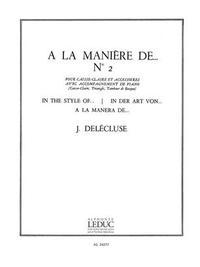 JACQUES DELECLUSE: A LA MANIERE DE...NO. 2 (PERCUSSION AND PIANO)