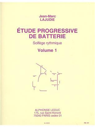 JEAN-MARC LAJUDIE: ETUDE PROGRESSIVE DE BATTERIE, SOLFEGE RYTHMIQUE VOL.1 (PERCUSSION SOLO)