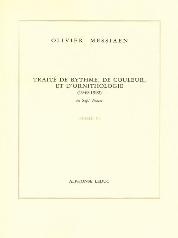 OLIVIER MESSIAEN: TREATISE ON RHYTHM, COLOUR AND ORNITHOLOGY - TOME VI