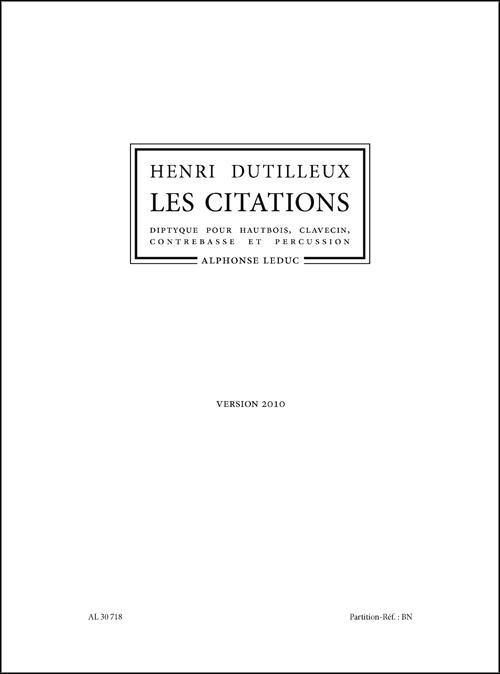 HENRI DUTILLEUX: LES CITATIONS FOR OBOE, HARPSICHORD, DOUBLE BASS AND PERCUSSION (2010 VERSION)