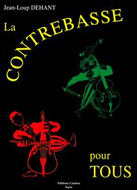 LA CONTREBASSE POUR TOUS --- CONTREBASSE