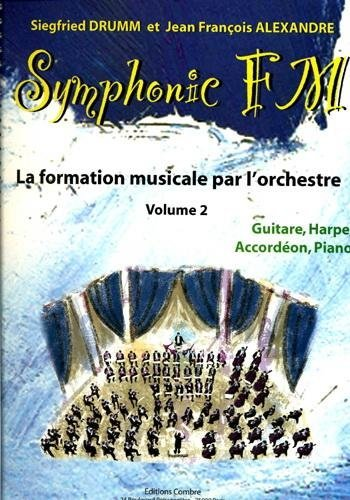 SYMPHONIC FM VOL.2 : ELEVE : GUITARE, HARPE, ACCORDEON ET PIANO --- FORMATION MUSICALE