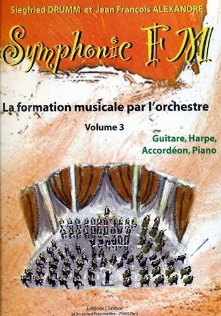 SYMPHONIC FM VOL.3 : ELEVE : GUITARE, HARPE, ACCORDEON ET PIANO --- FORMATION MUSICALE