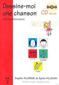 DESSINE-MOI UNE CHANSON VOL.2 PROFESSEUR + CD --- EVEIL MUSICAL