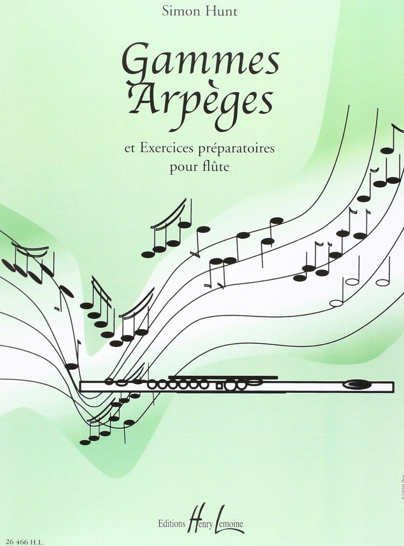 GAMMES, ARPEGES ET EXERCICES PREPARATOIRES --- FLUTE