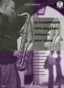 LE SAXOPHONE NEW ORLEANS CHICAGO NEW YORK + CD --- SAXOPHONE