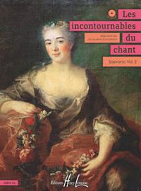 LES INCONTOURNABLES DU CHANT VOL.2 + CD --- SOPRANO ET PIANO