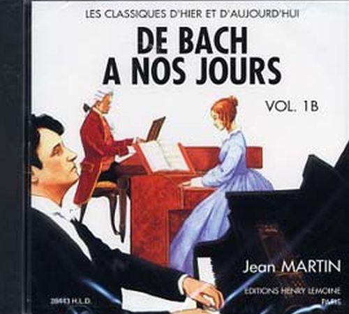 DE BACH A  NOS JOURS VOL.1B --- PIANO