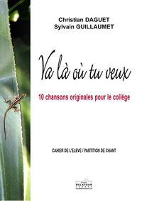 VA LA OU TU VEUX (CAHIER DE L'ELEVE / PARTITION CHANT)