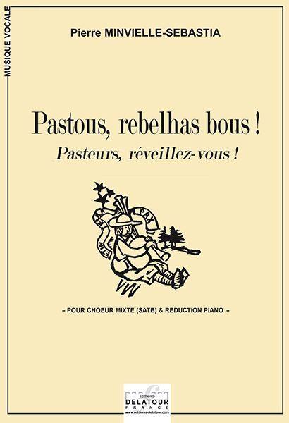 PASTOUS, REBELHAS BOUS ! (NOEL : PASTEURS, REVEILLEZ-VOUS !)