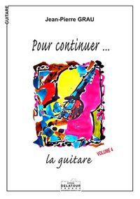 POUR CONTINUER LA GUITARE - VOL. 4