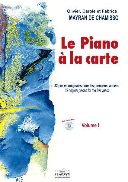 LE PIANO A LA CARTE VOLUME 1 - 32 PIECES ORIGINALES POUR LES PREMIERES ANNEES