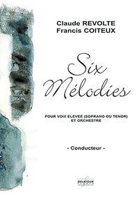 SIX MELODIES POUR VOIX ELEVEE ET ORCHESTRE (CONDUCTEUR)