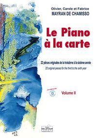 LE PIANO A LA CARTE VO,L 2 - 22 PIECES ORIGINALES POUR LA TROISIEME A LA SIXIEME ANNEE