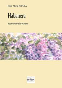 HABANERA POUR VIOLONCELLE ET PIANO