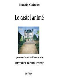 LE CASTEL ANIME POUR ORCHESTRE D'HARMONIE (MATERIEL)