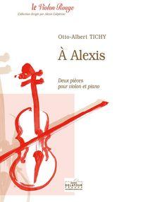 A ALEXIS - DEUX PIECES POUR VIOLON ET PIANO