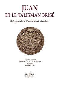 JUAN ET LE TALISMAN BRISE (PIANO-CHANT)