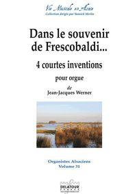 DANS LE SOUVENIR DE FRESCOBALDI - 4 COURTES INVENTIONS POUR ORGUE