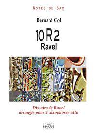 10R2 RAVEL - DIX AIRS DE RAVEL ARRANGES POUR 2 SAXOPHONES ALTO