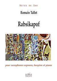 RABSIKAPOF POUR SAXOPHONES SOPRANO, BARYTON ET PIANO