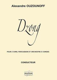 DZONG POUR 2 CORS, PERCUSSIONS ET ORCHESTRE A CORDES (CONDUCTEUR)