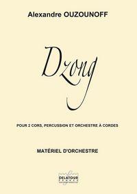 DZONG POUR 2 CORS, PERCUSSIONS ET ORCHESTRE A CORDES (MATERIEL)