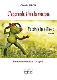 J'APPRENDS A LIRE LA MUSIQUE - J'ASSIMILE LES REFLEXES - VOLUME 2