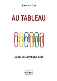 AU TABLEAU - 6 PIECES SCOLAIRES POUR PIANO