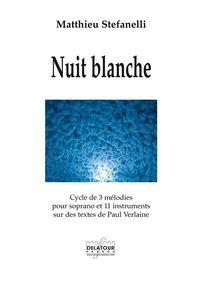 NUIT BLANCHE - CYCLE DE 3 MELODIES SUR DES TEXTES DE PAUL VERLAINE (CONDUCTEUR)