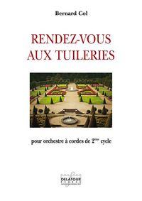 RENDEZ-VOUS AUX TUILERIES POUR ORCHESTRE A CORDES DE 2EME CYCLE