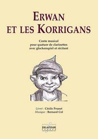ERWAN ET LES KORRIGANS - CONTE MUSICAL POUR QUATUOR DE CLARINETTES AVEC GLOCKENSPIEL ET RECITANT