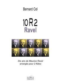 10R2 RAVEL - DIX AIRS DE RAVEL ARRANGES POUR 2 FLUTES