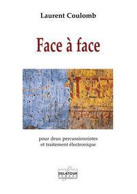 FACE A FACE POUR DEUX PERCUSSIONNISTES ET TRAITEMENT ELECTRONIQUE