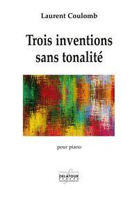 TROIS INVENTIONS SANS TONALITE POUR PIANO
