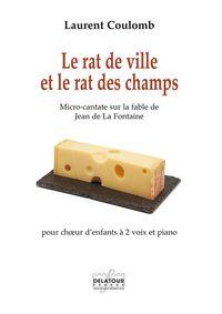 LE RAT DE VILLE ET LE RAT DES CHAMPS POUR CHOEUR D'ENFANTS A 2 VOIX ET PIANO