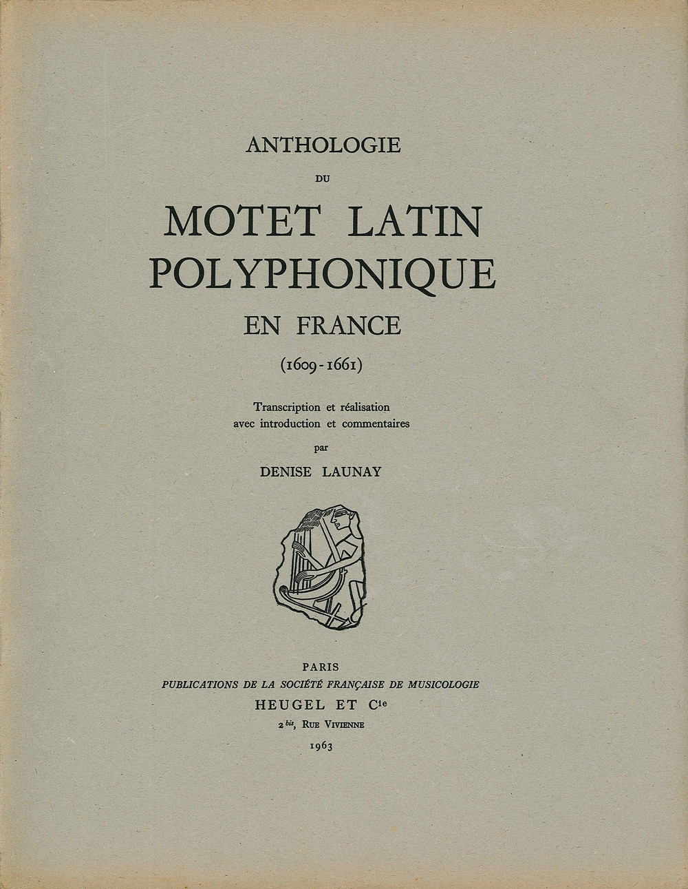 ANTHOLOGIE DU MOTET LATIN POLYPHONIQUE EN FRANCE  (1609-1661)