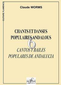 6 CHANTS ET DANSES POPULAIRES ANDALOUS POUR GUITARE FLAMENCO