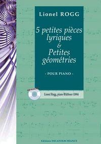 5 PETITES PIECES LYRIQUES ET PETITES GEOMETRIES POUR PIANO