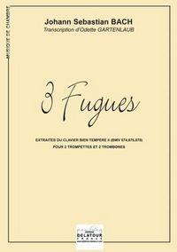 3 FUGUES EXTRAITES DU CLAVIER BIEN TEMPERE II POUR 2 TROMPETTES ET 2 TROMBONES